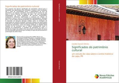 Significados do patrimônio cultural : um estudo de caso sobre o centro histórico da Lapa, PR - Caroline Ganzert Afonso