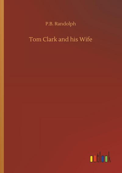Tom Clark and his Wife: P. B. Randolph