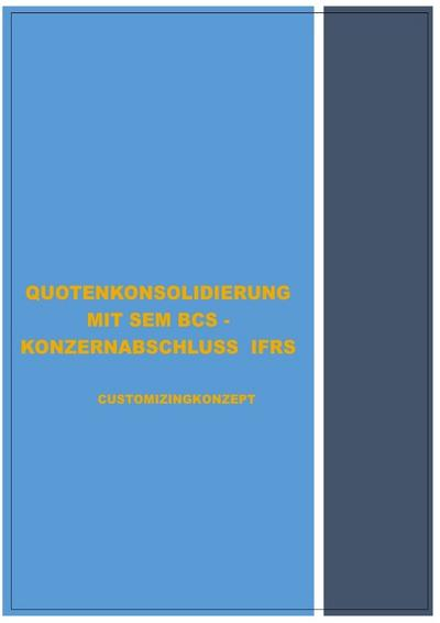 SONDERTHEMENBEHANDLUNG - MIT SEM BCS - IM RAHMEN DER ERSTELLUNG KONZERNABSCHLUSS IFRS : CUSTOMIZINGKONZEPT - QUOTENKONSOLIDIERUNG - ERP/ECC-ANBINDUNG AN SEM-BCS - RESTATEMENT - PURCHASE-PRICE ALLOCATION (PPA) - Hans-Georg Emrich