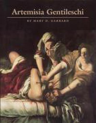 Artemisia Gentileschi : The Image of the Female Hero in Italian Baroque Art - Mary D. Garrard