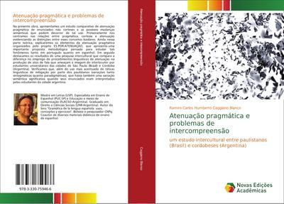 Atenuação pragmática e problemas de intercompreensão : um estudo intercultural entre paulistanos (Brasil) e cordobeses (Argentina) - Ramiro Carlos Humberto Caggiano Blanco