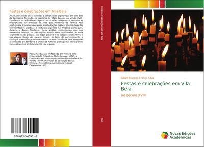 Festas e celebrações em Vila Bela : no século XVIII - Gilian Evaristo França Silva
