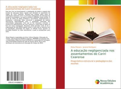 A educação negligenciada nos assentamentos do Cariri Cearense : Diagnóstico estrutural e pedagógico das escolas - Eloisa Pássaro