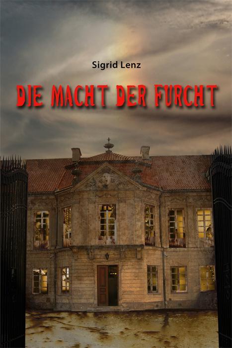 Die Macht der Furcht - Sigrid Lenz