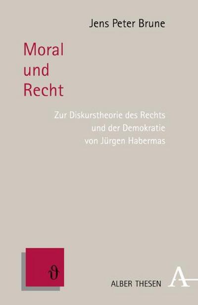 Moral und Recht : Zur Diskurstheorie des Rechts und der Demokratie von Jürgen Habermas - Jens P. Brune