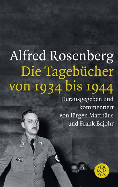 Die Tagebücher von 1934 bis 1944: Alfred Rosenberg