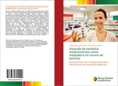 Inserção da temática medicamentos como mediadora no ensino de química : Experimentos com medicamentos para identificação de compostos orgânicos - Tatiane da Rocha Carias