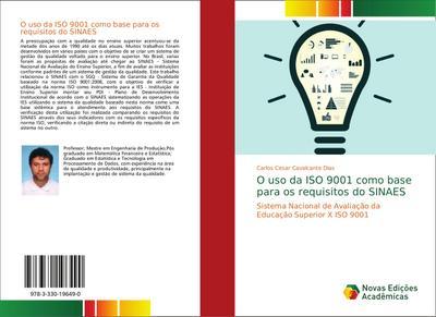 O uso da ISO 9001 como base para os requisitos do SINAES : Sistema Nacional de Avaliação da Educação Superior X ISO 9001 - Carlos Cesar Cavalcante Dias