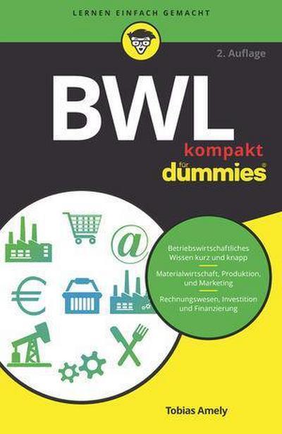 BWL. Basiswissen in 50 x 2 Minuten. (Sofortwissen kompakt) (German Edition)