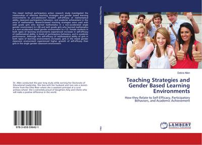 Teaching Strategies and Gender Based Learning Environments : How they Relate to Self-Efficacy, Participatory Behaviors, and Academic Achievement - Debra Allen
