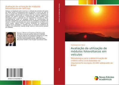 Avaliação da utilização de módulos fotovoltaicos em veículos : Metodologia para a determinação de crédito extra ciclo baseada no regulamento europeu EC443 adequado ao Brasil - Toshizaemom Noce