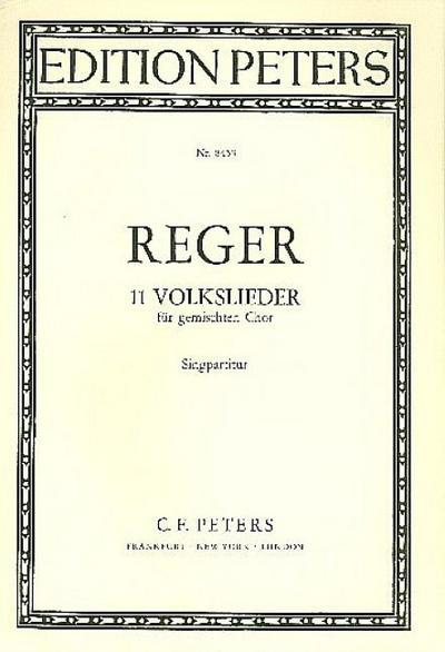 11 Volkslieder :für gem. Chor : Partitur: Max Reger