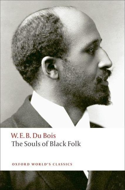 The Souls of Black Folk: William E. B.