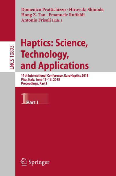 Haptics: Science, Technology, and Applications : 11th International Conference, EuroHaptics 2018, Pisa, Italy, June 13-16, 2018, Proceedings, Part I - Antonio Frisoli