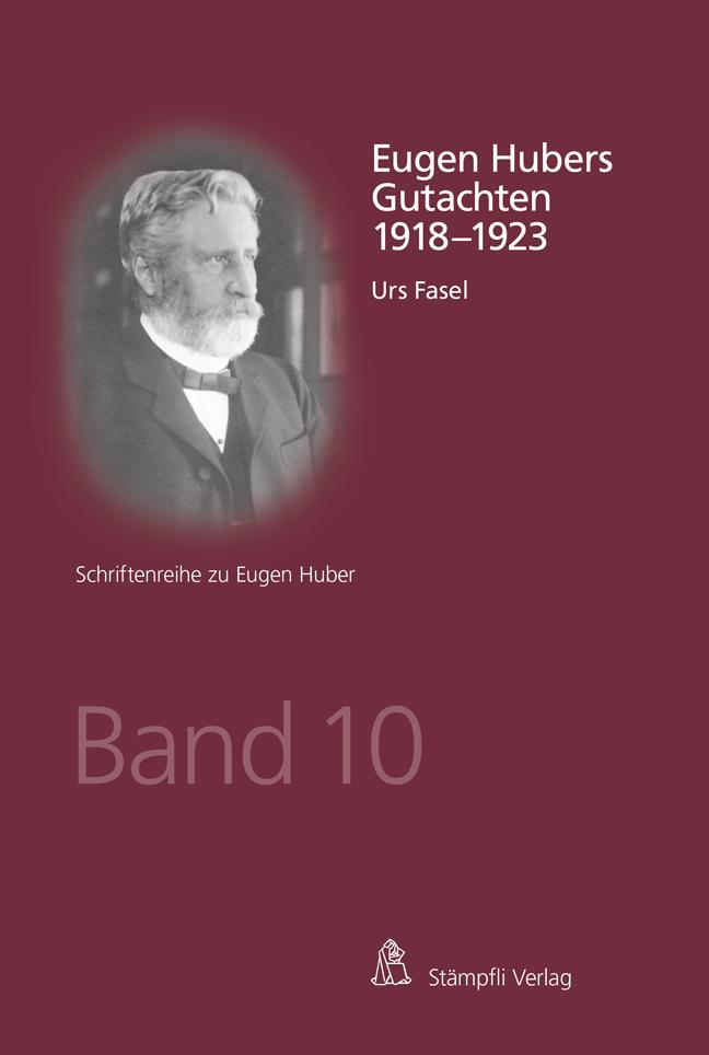 Eugen Hubers Gutachten 1916 - 1917: Urs Fasel