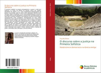 O discurso sobre a Justi¿na Primeira Sof¿ica : Relativismo e democracia na Gr¿a Antiga - Pryscilla Matias