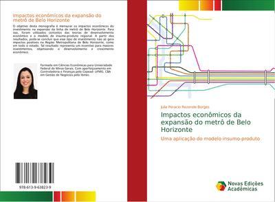 Impactos econômicos da expansão do metrô de Belo Horizonte : Uma aplicação do modelo insumo-produto - Julia Peracio Rezende Borges