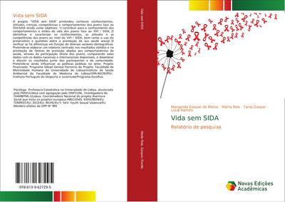 Vida sem SIDA : Relatório de pesquisa - Margarida Gaspar de Matos Marta Reis