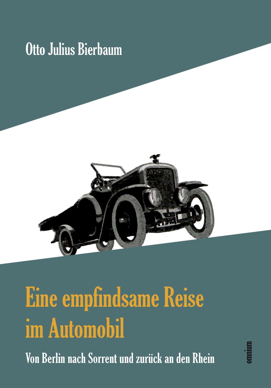 Eine empfindsame Reise im Automobil : Von: Otto Julius Bierbaum