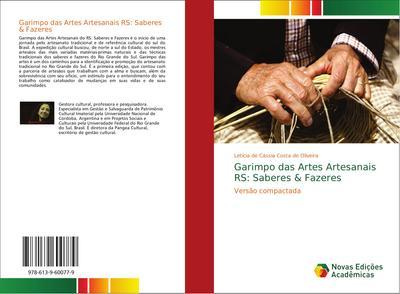 Garimpo das Artes Artesanais RS: Saberes & Fazeres : Versão compactada - Letícia de Cássia Costa de Oliveira