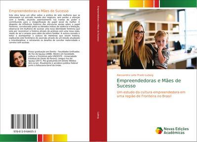 Empreendedoras e Mães de Sucesso : Um estudo da cultura empreendedora em uma região de Fronteira no Brasil