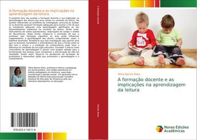 A formação docente e as implicações na aprendizagem da leitura - Vilma Ramos Alves