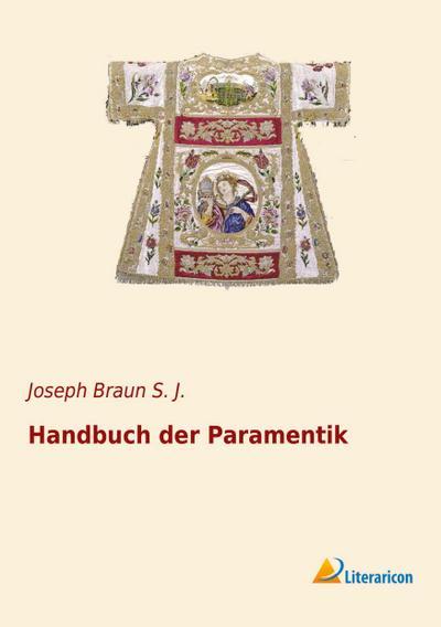 Handbuch der Paramentik: Joseph Braun S.