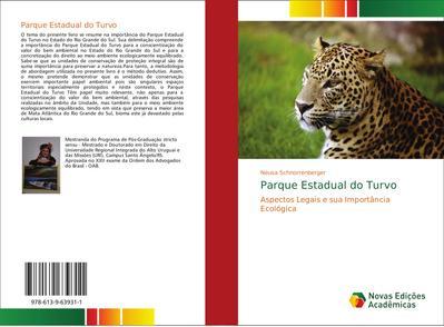 Parque Estadual do Turvo : Aspectos Legais e sua Importância Ecológica - Neusa Schnorrenberger
