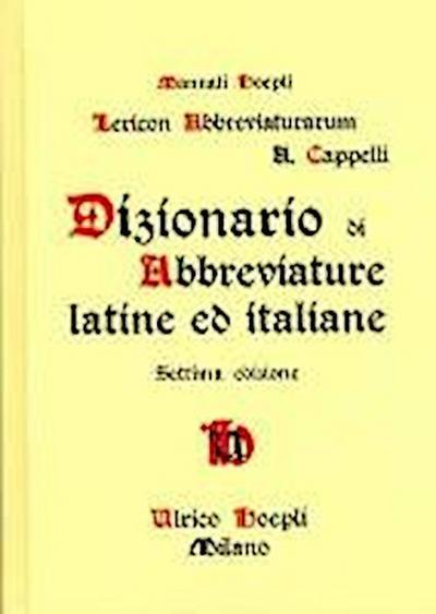 Dizionario di Abbreviature latine ed italiane   Lexicon Abbreviaturarum  Adriano  Cappelli 97b52fa74ddf