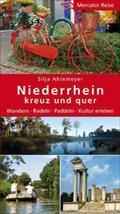 Niederrhein kreuz und quer : Wandern - Radeln - Paddeln - Kultur erleben - Silja Ahlemeyer
