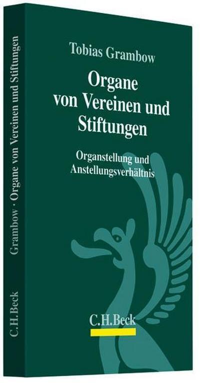 Organe von Vereinen und Stiftungen : Organstellung und Anstellungsverhältnis - Tobias Grambow