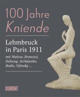 100 Jahre Kniende. Lehmbruck in Paris 1911: Raimund Stecker
