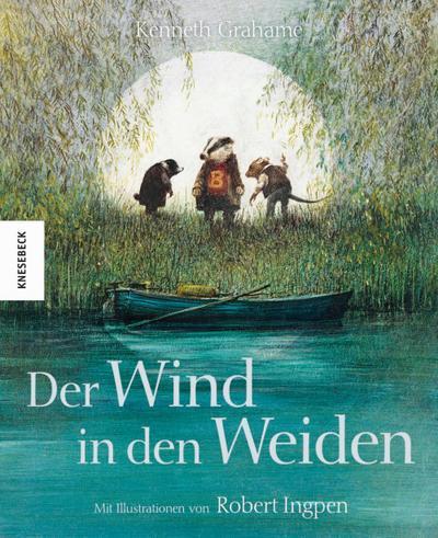 Der Wind in den Weiden: Kenneth Grahame