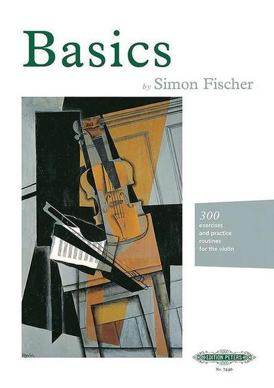 Basics -300 excercises and practice routines for the violin- - Simon Fischer