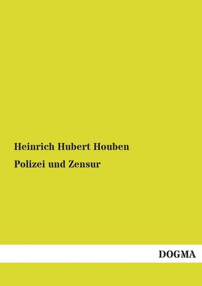Polizei und Zensur: Heinrich Hubert Houben