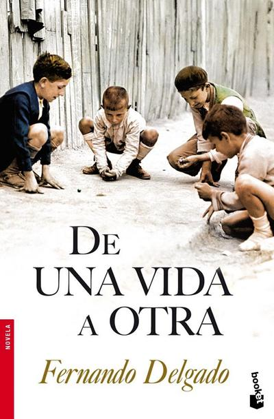 De una vida a otra : Novela - Fernando Delgado