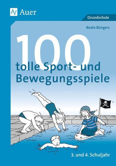 100 tolle Sport- und Bewegungsspiele : 3.: Beate Büngers