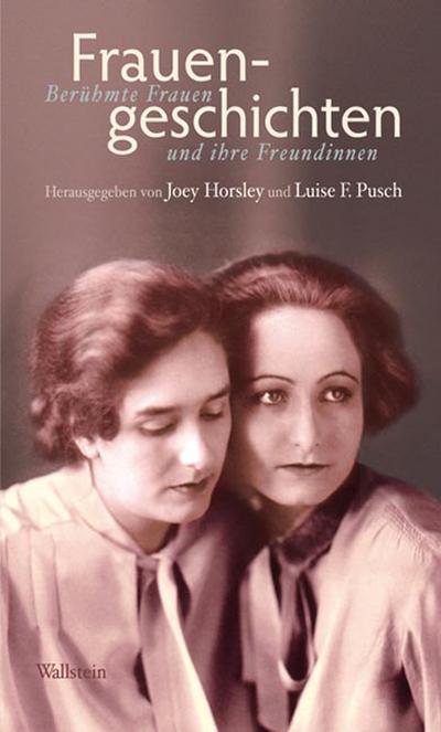 Frauengeschichten : Berühmte Frauen und ihre Freundinnen - Joey Horsley