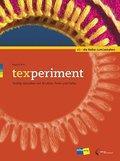 texperiment : Textiles Gestalten mit Struktur, Form und Farbe - Regula Pinz
