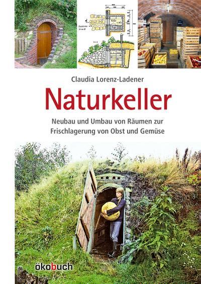 Naturkeller : Umbau und Neubau von Räumen: Claudia Lorenz-Ladener