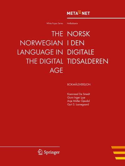 The Norwegian Language in the Digital Age : Bokmalsversjon - Georg Rehm