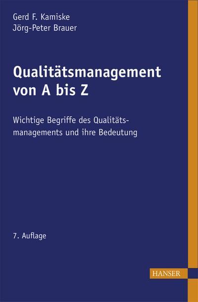 Qualitätsmanagement von A - Z : Wichtige: Gerd F. Kamiske