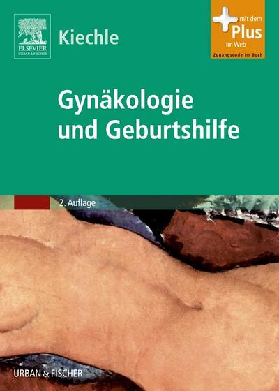 Gynäkologie und Geburtshilfe : mit Zugang zum Elsevier-Portal - Marion Kiechle