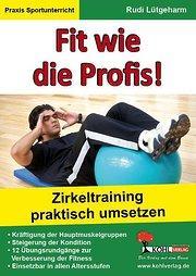 Fit wie die Profis! : Zirkeltraining praktisch umsetzen. Für Grundschule und Sek.I - Rudi Lütgeharm