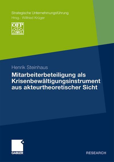 Mitarbeiterbeteiligung als Krisenbewältigungsinstrument aus akteurtheoretischer Sicht - Henrik Steinhaus