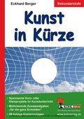 Kunst in Kürze : Für die Sekundarstufe. 56 Kopiervorlagen - Eckhard Berger