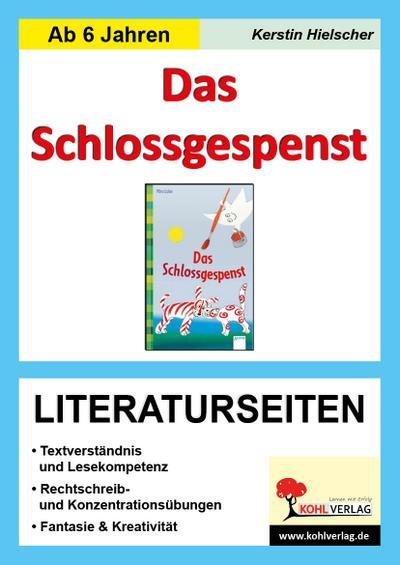 Mira Lobe 'Das Schlossgespenst', Literaturseiten : Kopiervorlagen mit Lösungen - Kerstin Hielscher