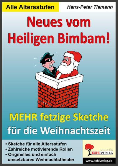 Neues vom Heiligen Bimbam! : Mehr fetzige Weihnachtssketche für Schulfeste & Weihnachtsfeiern - Hans-Peter Tiemann