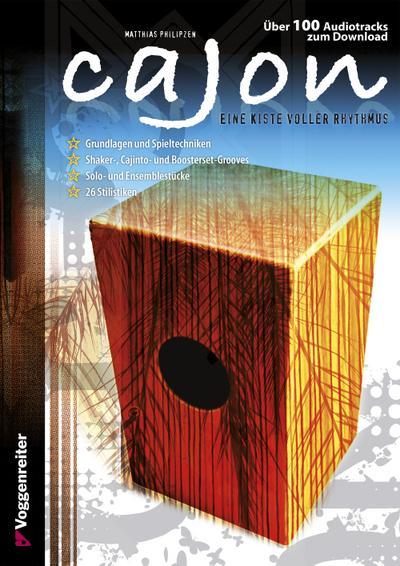 Cajon : Eine Kiste voller Rhythmus!: Matthias Philipzen