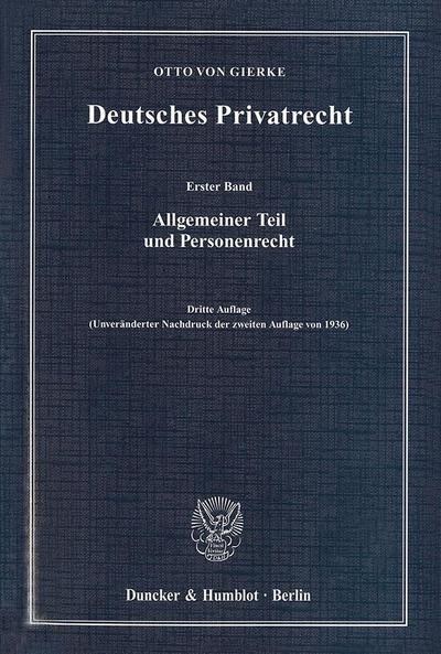Deutsches Privatrecht 1 : Allgemeiner Teil und Personenrecht - Otto von Gierke